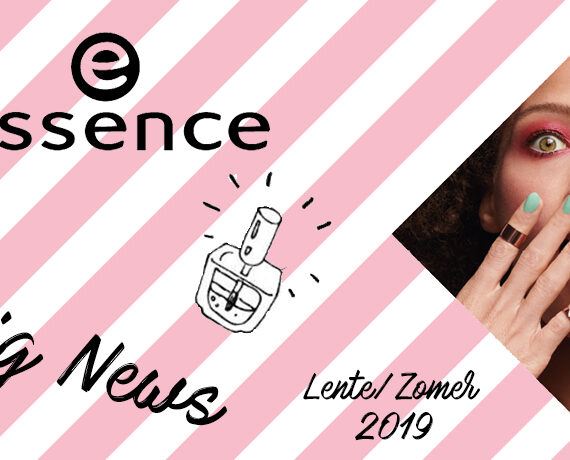 Preview: Essence Lente/Zomer 2019